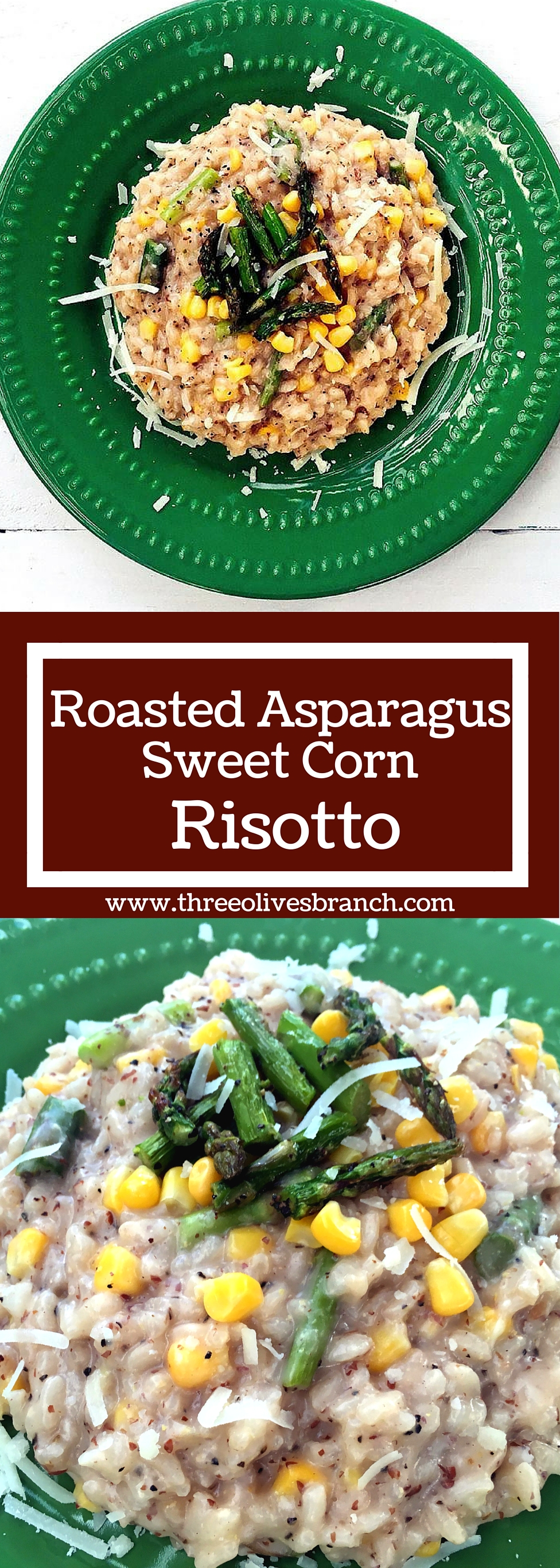 Roasted Asparagus and Sweet Corn Risotto - Three Olives Branch