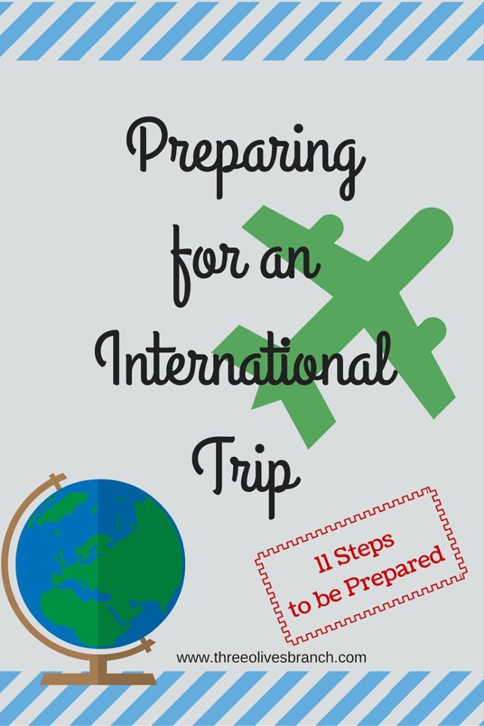 Preparing for an International Trip - 11 steps outlined to eliminate some stress and get you ready for an international trip | Three Olives Branch