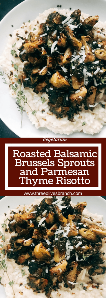 A perfect Italian comfort food dish. Great as a main course or side dish recipe for Thanksgiving, Christmas, and holiday parties. Parmesan risotto is cooked with thyme, balsamic, and roasted brussels sprouts. Vegetarian and gluten free (gf) recipe. Roasted Balsamic Brussels Sprouts and Parmesan Risotto | Three Olives Branch | www.threeolivesbranch.com