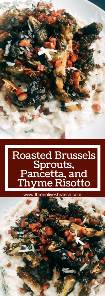 A perfect comfort food dish. Great as a main course or side dish recipe. Parmesan risotto is cooked with pancetta, thyme, and roasted brussels sprouts. Roasted Brussels Sprouts, Pancetta, and Thyme Risotto | Three Olives Branch | www.threeolivesbranch.com